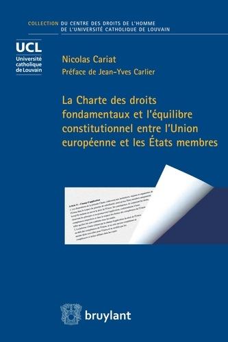 Nicolas Cariat et Jean-Yves Carlier - La Charte des droits fondamentaux et l'équilibre constitutionnel entre l'Union européenne et les États membres - Cet ouvrage relate l'entrée en vigueur de la Charte des fondamentaux de l'Union européenne et vise d'abord à identifier l'origine historique des dispositions insérées dans le droit primaire et leur raison d'être politique et juridique..