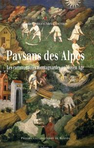 Nicolas Carrier et Fabrice Mouthon - Paysans des Alpes - Les communautés montagnardes au Moyen Age.
