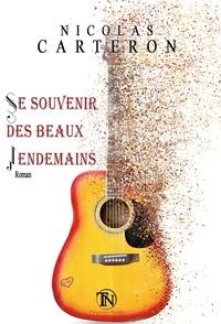 Nicolas Carteron - Se souvenir des beaux lendemains.