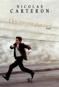 Nicolas Carteron - Une éternité plus tard.