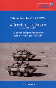 """Nicolas Casanova - """"Tempête du désert"""" (Octobre 1990-Avril 1991) - Un peloton de légionnaires cavaliers dans la première guerre du Golfe."""