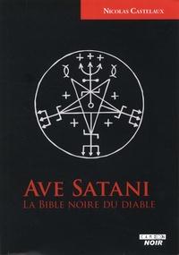 Nicolas Castelaux - Ave Satani - La bible noire du diable.