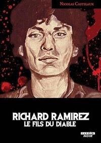 Nicolas Castelaux - Richard Ramirez - Le Fils du Diable.