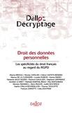 Nicolas Catelan et Céline Castets-Renard - Droit des données personnelles - Les spécificités du droit français au regard du RGPD.