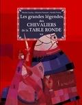 Nicolas Cauchy - Les grandes légendes des chevaliers de la table ronde.