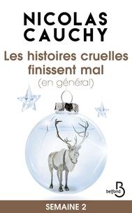 Nicolas Cauchy - Les histoires cruelles finissent mal (en général) Semaine 2.