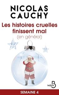 Nicolas Cauchy - Les histoires cruelles finissent mal (en général) Semaine 4.