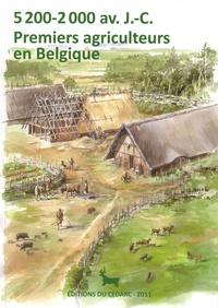 Nicolas Cauwe et Anne Hauzeur - 5200-2000 av. J.-C. : Premiers agriculteurs en Belgique.