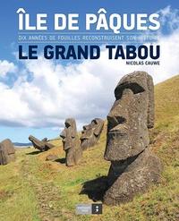 Nicolas Cauwe - Ile de Pâques, le grand tabou - Dix années de fouilles reconstruisent sont histoire.