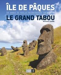 Nicolas Cauwe - Ile de Pâques, le grand tabou - Dix années de fouilles reconstruisent son histoire.