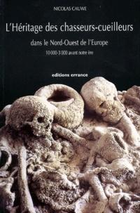 Lhéritage des chasseurs-cueilleurs dans le Nord-Ouest de lEurope. 10000-3000 avant notre ère.pdf