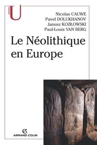 Nicolas Cauwe et Pavel Dolukhanov - Le Néolithique en Europe.