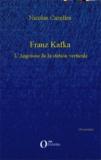 Nicolas Cazelles - Franz Kafka - L'angoisse de la station verticale.