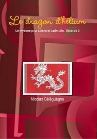 Nicolas Céléguègne - Le dragon d'hélium.