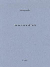 Nicolas Cendo - Perdue aux lèvres.