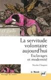 Nicolas Chaignot - La servitude volontaire aujourd'hui - Esclavages et modernité.