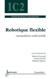 Nicolas Chaillet - Robotique flexible - Applications à la manipulation multi-échelle.