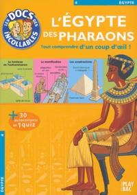 Nicolas Chalandon et Julia Chauvin - L'Egypte des Pharaons.
