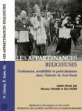 Nicolas Champ et Eric Suire - Les appartenances religieuses - Confessions, sensibilités et particularismes dans l'histoire du Sud-Ouest.