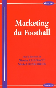 Nicolas Chanavat et Michel Desbordes - Marketing du football.