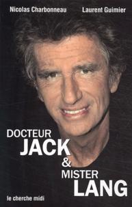 Nicolas Charbonneau et Claude Guimier - Docteur Jack et mister Lang - Paillettes et ombres....