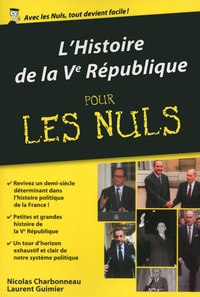 Nicolas Charbonneau et Laurent Guimier - L'histoire de la Ve République pour les nuls.