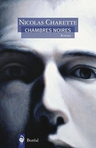 Nicolas Charette - Chambres noires.