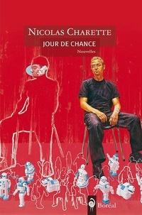 Nicolas Charette - Jour de chance.