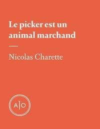 Nicolas Charette - Le picker est un animal marchand.
