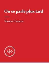 Nicolas Charette - On se parle plus tard.