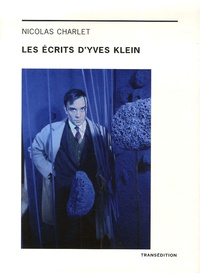 Nicolas Charlet - Les écrits d'Yves Klein.