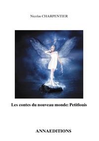 Nicolas Charpentier - les contes du nouveau monde: Petitlouis.