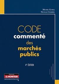 Nicolas Charrel et Michel Guibal - Code commenté des marchés publics.