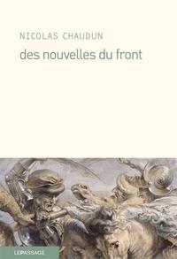 Nicolas Chaudun - Des nouvelles du front.