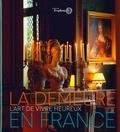 Nicolas Chaudun - La demeure en France - L'art de vivre heureux.