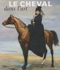 Nicolas Chaudun et Yves Christe - Le cheval dans l'art.