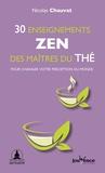 Nicolas Chauvat - 30 enseignements zen des maitres du thé - Pour changer votre perception du monde.