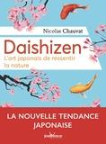 Nicolas Chauvat - Daïshizen - L'art japonais de ressentir la nature.