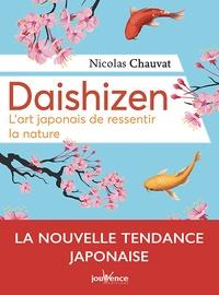 Daïshizen- L'art japonais de ressentir la nature - Nicolas Chauvat |