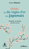 Nicolas Chauvat - Genki, les dix règles d'or des Japonais - Préserver en donnant du sens à sa vie.