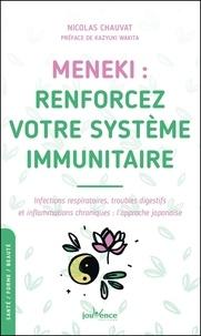 Nicolas Chauvat - Meneki : renforcez votre système immunitaire - Infections respiratoires, troubles digestifs et inflammations chroniques : l'approche japonaise.