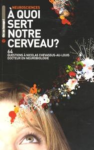 Nicolas Chevassus-au-Louis - A quoi sert notre cerveau ?.