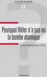Nicolas Chevassus-au-Louis - Pourquoi Hitler n'a pas eu la bombe atomique.