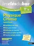 Nicolas Clatin et Olivier Fiat - Physique Chimie enseignement spécifique Tle S - Tout pour réussir l'épreuve.