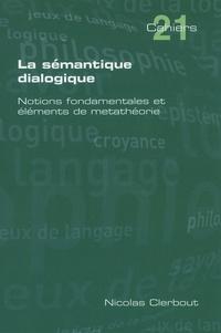 Nicolas Clerbout - La sémantique dialogique - Notions fondamentales et élements de métathéorie.