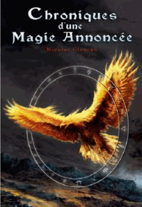 Nicolas Cluzeau - Chroniques d'une magie annoncée - Ou les extravagantes enquêtes et aventures d'Karmelinde et Deirdre de Crommlynk.