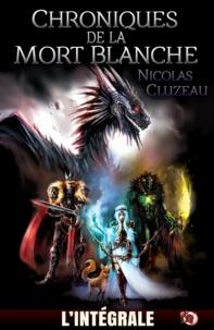 Nicolas Cluzeau - Chroniques de la Mort Blanche - L'Intégrale.