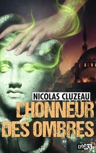 Nicolas Cluzeau - L'honneur des ombres.