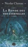 Nicolas Cluzeau - Le Dit de Cythèle  : La ronde des vies éternelles.