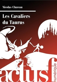 Nicolas Cluzeau - Les Cavaliers du Taurus.